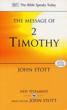 The Message of 2 Timothy : Guard the Gospel, Paperback Book