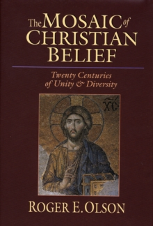 The Mosaic of Christian Belief : Twenty Centuries of Unity & Diversity, Hardback Book