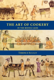 The Art of Cookery in the Middle Ages, Paperback Book