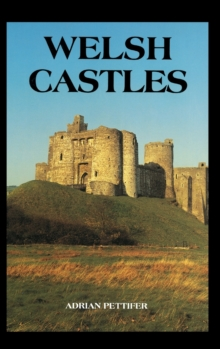 Welsh Castles : A Guide by Counties, Hardback Book