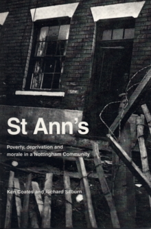 St Ann's : Poverty, Deprivation and Morale in a Nottingham Community, Paperback / softback Book