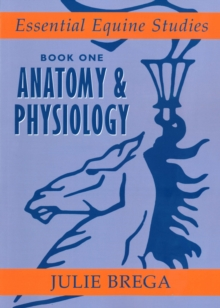 Essential Equine Studies : Anatomy and Physiology Bk. 1, Paperback Book