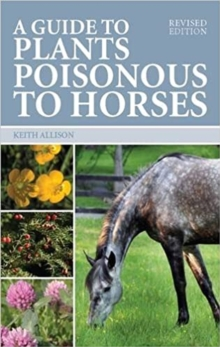 A Guide to Plants Poisonous to Horses, Paperback / softback Book