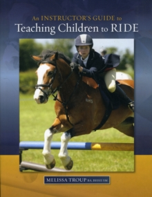 An Instructor's Guide to Teaching Children to Ride, Paperback / softback Book