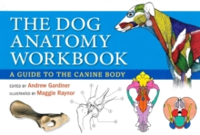 The Dog Anatomy Workbook : A Learning Aid for Students, Hardback Book