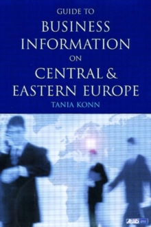 Guide to Business Information on Central and Eastern Europe, Paperback / softback Book