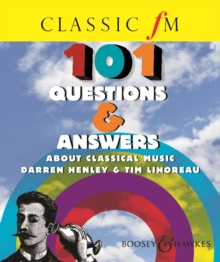 Classic FM 101 Questions and Answers About Classical Music, Paperback Book