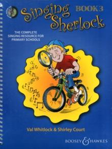 Singing Sherlock : The Complete Singing Resource for Primary Schools Book 3, Mixed media product Book