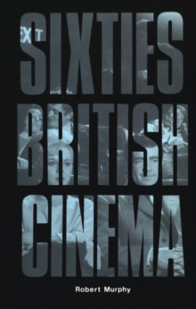 Sixties British Cinema, Paperback Book