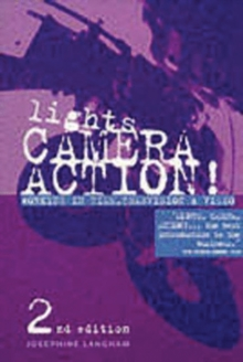 Lights, Camera, Action: Working in Film, Television and Video, Paperback Book