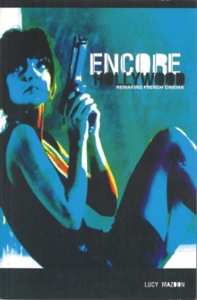 Encore Hollywood: Remaking French Cinema, Paperback / softback Book