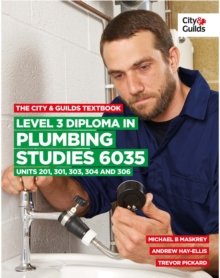The City & Guilds Textbook: Level 3 Diploma in Plumbing Studies 6035 Units 201, 301, 303, 304, 306, Paperback Book