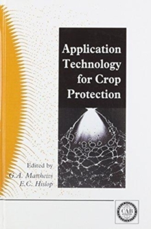 Application Technology for Crop Protection, Hardback Book