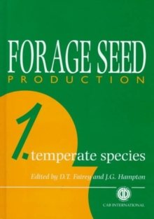 Forage Seed Production, Volume 1 : Temperate Species, Hardback Book