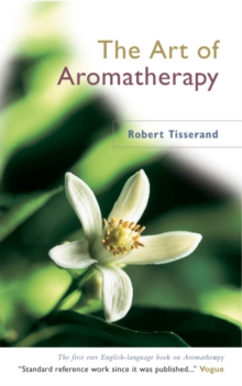 The Art Of Aromatherapy, Paperback / softback Book