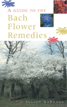 A Guide to the Bach Flower Remedies, Paperback Book