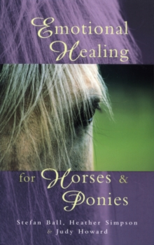 Emotional Healing For Horses & Ponies, Paperback Book