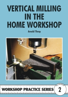 Vertical Milling in the Home Workshop, Paperback Book