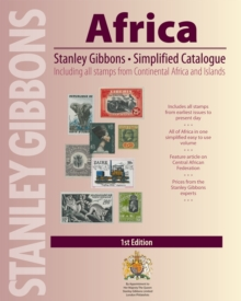 Stanley Gibbons Simplified Catalogue Africa : Includes All Stamps from Continental Africa and Islands, Paperback / softback Book