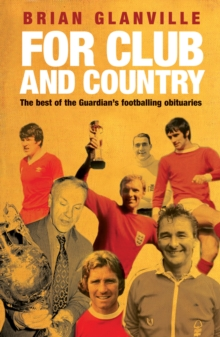 "For Club and Country : The Best of the ""Guardian"" Football Obituaries, Paperback Book"