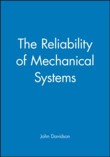 The Reliability of Mechanical Systems, Hardback Book