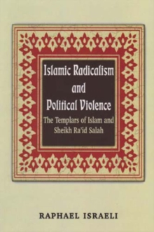 Islamic Radicalism and Political Violence : The Templars of Islam and Sheikh Ra'id Salah, Paperback / softback Book