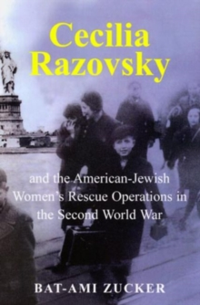 Cecilia Razovsky and the American Jewish Women's Rescue Operations in the Second World War, Paperback / softback Book