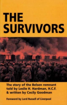 The Survivors : The Story of the Belsen Remnant, Hardback Book