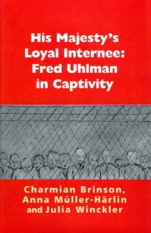His Majesty's Loyal Internee : Fred Uhlman in Captivity, Paperback Book