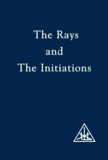 The Rays and the Initiations : Rays and  the Initiations v.5, Paperback Book