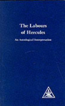 Labours of Hercules : An Astrological Interpretation, Paperback Book