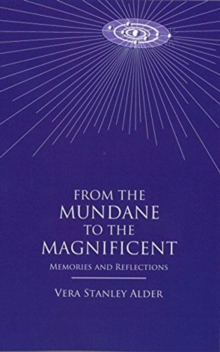 From the Mundane to the Magnificent : Memories and Reflections, Paperback / softback Book