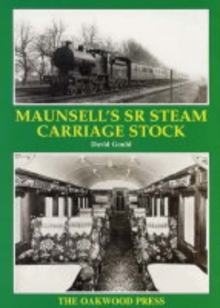 Maunsell's SR Steam Carriage Stock, Paperback Book
