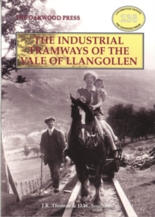 Industrial Tramways of the Vale of Llangollen, Paperback / softback Book