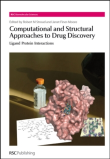 Computational and Structural Approaches to Drug Discovery : Ligand-Protein Interactions, Hardback Book