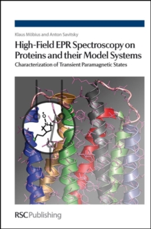 High-Field EPR Spectroscopy on Proteins and their Model Systems : Characterization of Transient Paramagnetic States, Hardback Book