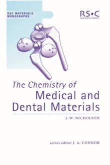 The Chemistry of Medical and Dental Materials, Hardback Book