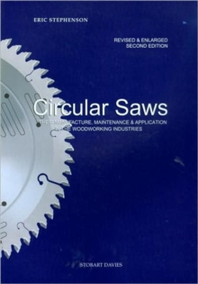 Circular Saws : Their Manufacture, Maintenance and Application in the Woodworking Industries, Paperback Book