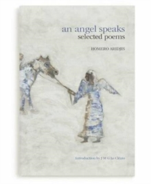 An Angel Speaks : Selected Poems, Hardback Book