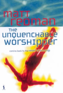 The Unquenchable Worshipper, Paperback / softback Book