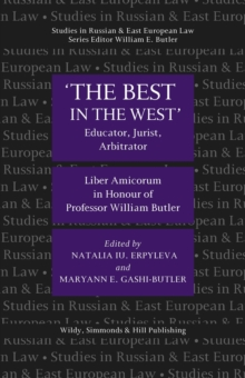 'The Best in the West' : Educator, Jurist, Arbitrator, Liber Amicorum in Honour of Professor William Butler, Hardback Book