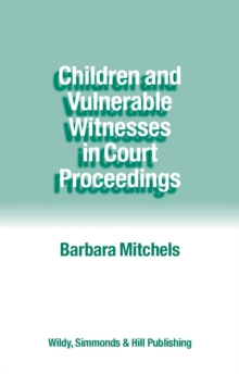 Children and Vulnerable Witnesses in Court Proceedings, Paperback / softback Book
