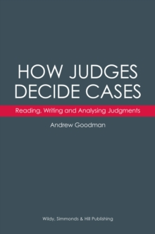How Judges Decide Cases: Reading, Writing and Analysing Judgments, Hardback Book