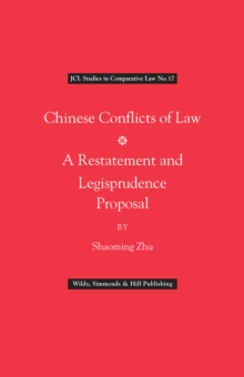 Chinese Conflict of Laws: A Restatement and Legisprudence Proposal, Hardback Book