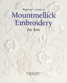 Beginner's Guide to Mountmellick Embroidery, Paperback Book