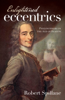Enlightened Eccentrics : Philosophers in the Age of Reason, Paperback / softback Book