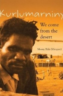Kurlumarniny : We come from the desert, Paperback / softback Book
