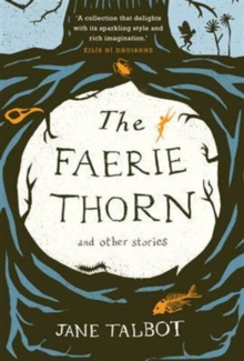 The Faerie Thorn and other stories, Paperback / softback Book
