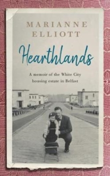 Hearthlands : A memoir of the White City housing estate in Belfast, Paperback / softback Book