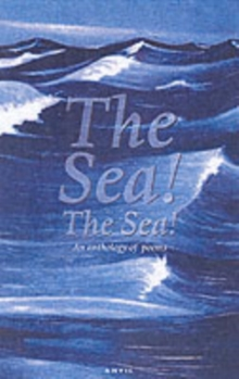 The Sea! The Sea! : An Anthology of Poems, Paperback Book